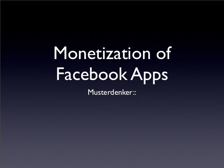 Monetization of Facebook Apps     Musterdenker::