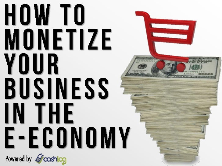 Monetize your online business in the e-Economy with Cashlog