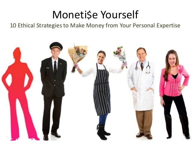 Monetize Yourself!