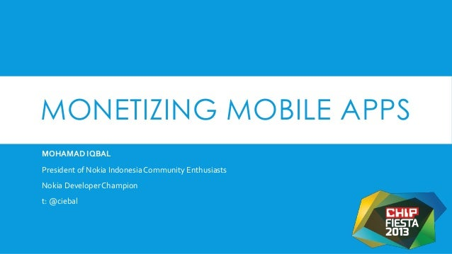 Monetizing Mobile Apps - #chipfiesta 2013
