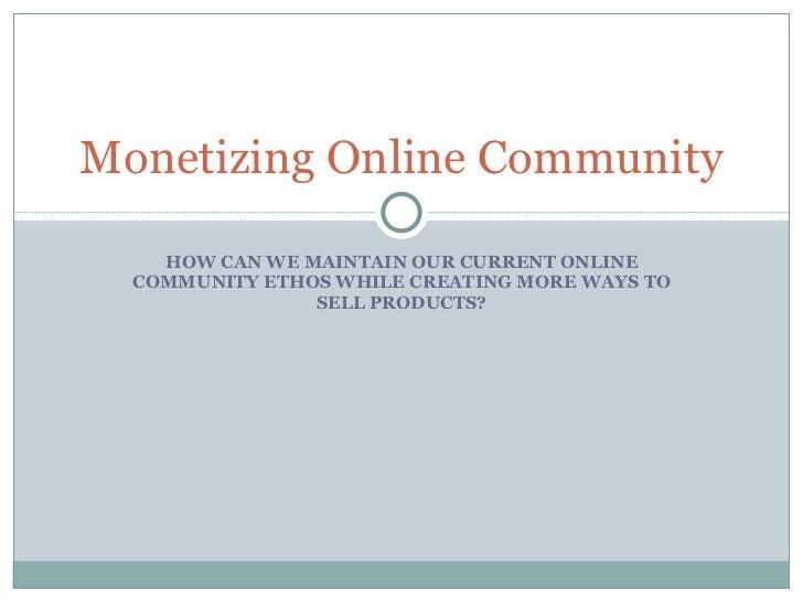 Monetizing online communities