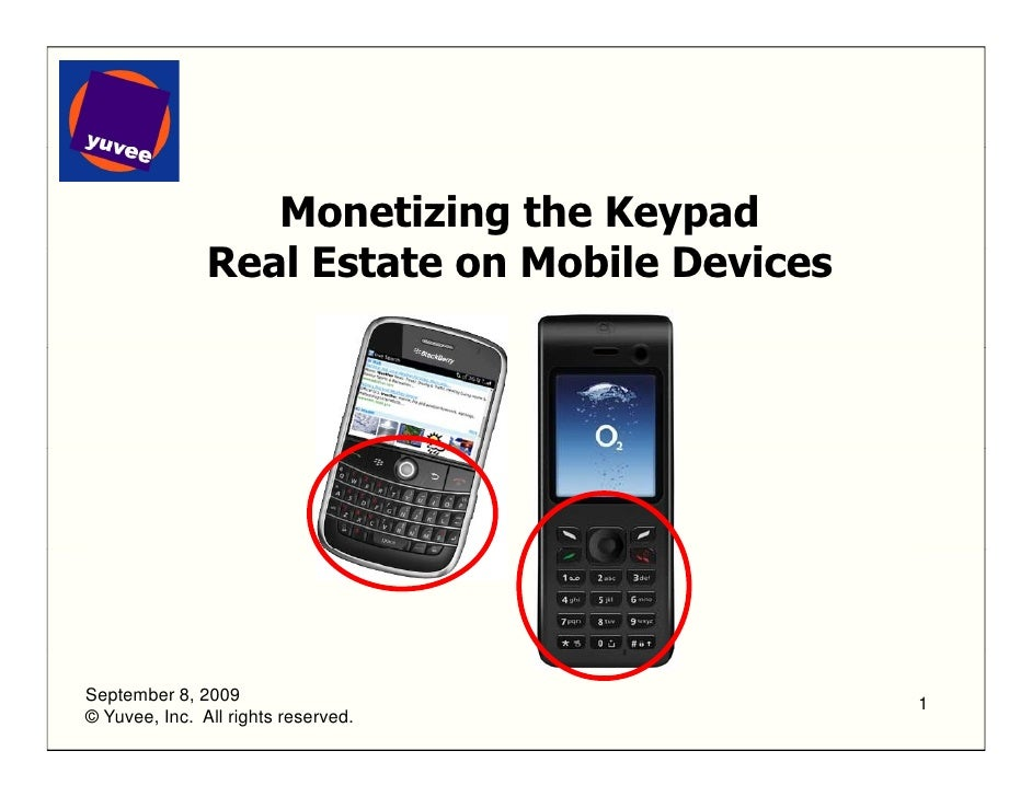 Monetizing the Keypad                Real E t t                R l Estate on Mobile Devices                              M...