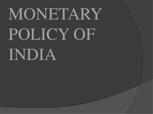 recent changes in monetary policy in
