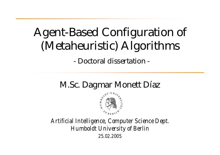 Agent-Based Configuration of (Metaheuristic) Algorithms           - Doctoral dissertation -      M.Sc. Dagmar Monett Díaz ...