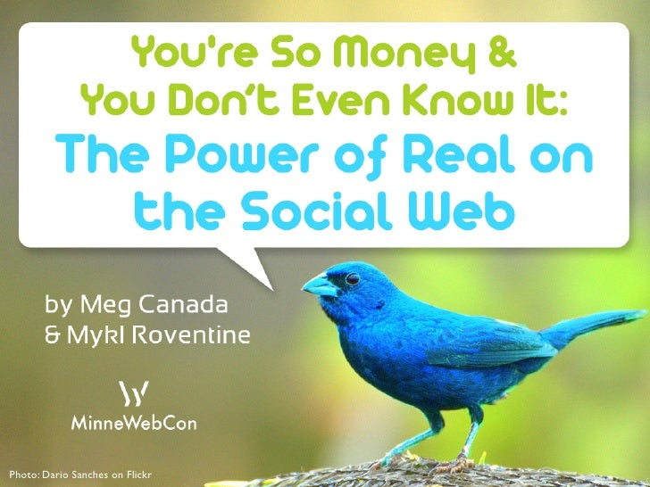 You're So Money and You Don't Even Know It: The Power of Real on the Social Web