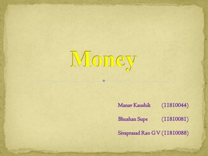 Manav Kaushik    (11810044)Bhushan Supe     (11810081)Sivaprasad Rao G V (11810088)