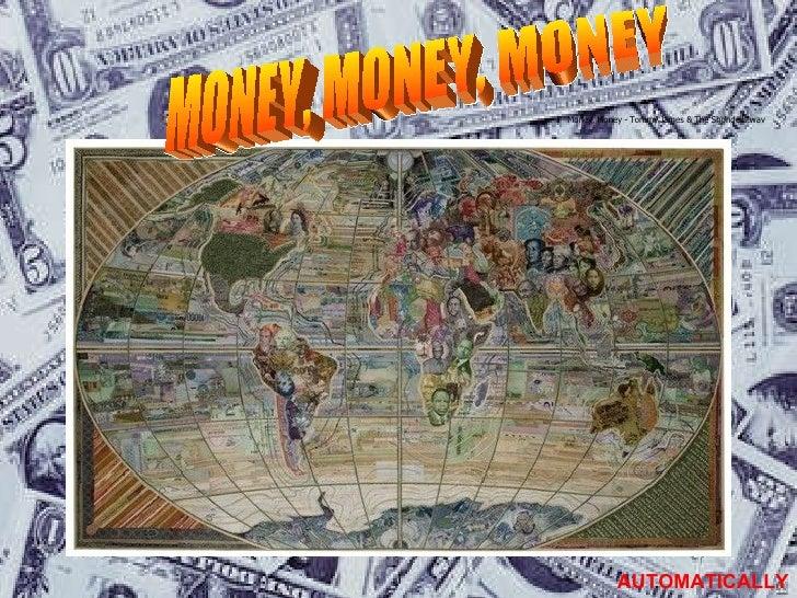 MONEY, MONEY, MONEY AUTOMATICALLY