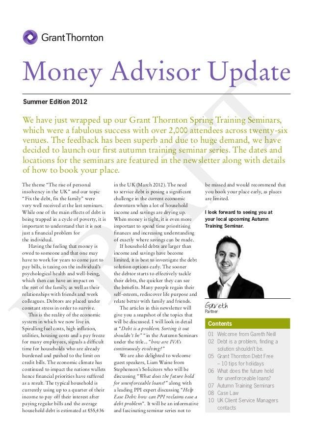 Money Advisor UpdateSummer Edition 2012We have just wrapped up our Grant Thornton Spring Training Seminars,               ...