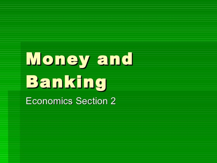 Money and Banking Economics Section 2