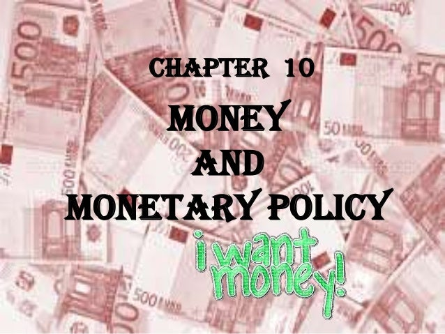 CHAPTER 10 MONEY AND MONETARY POLICY