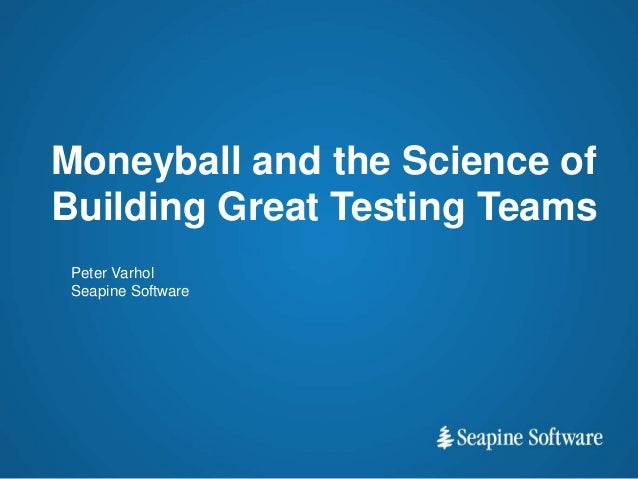 Moneyball and the Science of Building Great Testing Teams