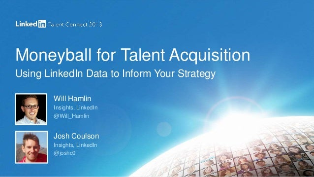 "Talent Connect Australia - Will Hamlin & Josh Coulson ""Moneyball for Talent Acquisition: Using LinkedIn Data to Inform Your Strategy and Demonstrate Your Impact"""
