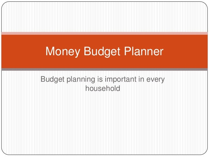 Money Budget PlannerBudget planning is important in every            household