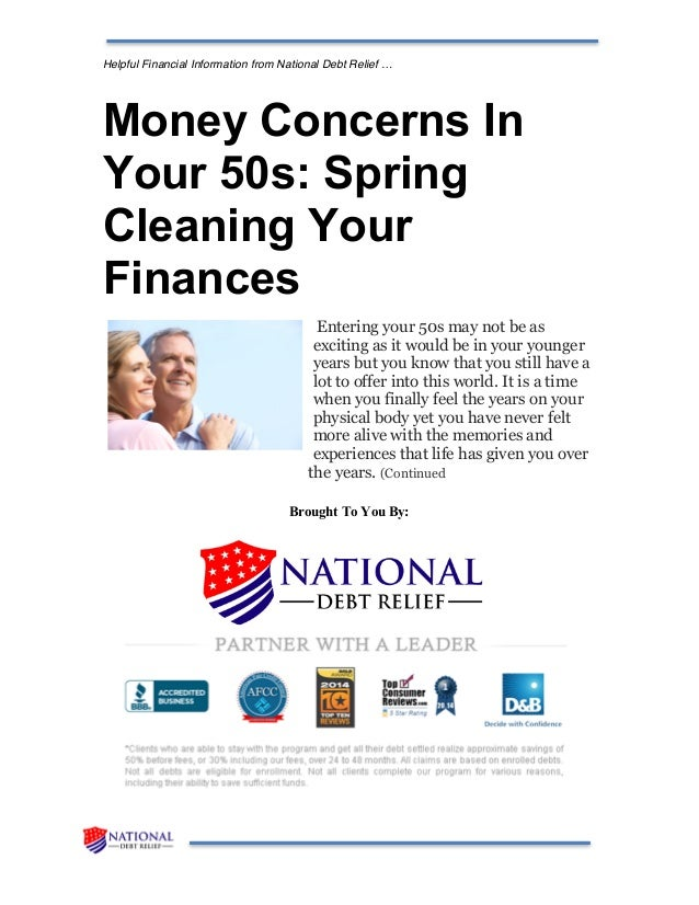 Helpful Financial Information from National Debt Relief … Money Concerns In Your 50s: Spring Cleaning Your Finances Enteri...