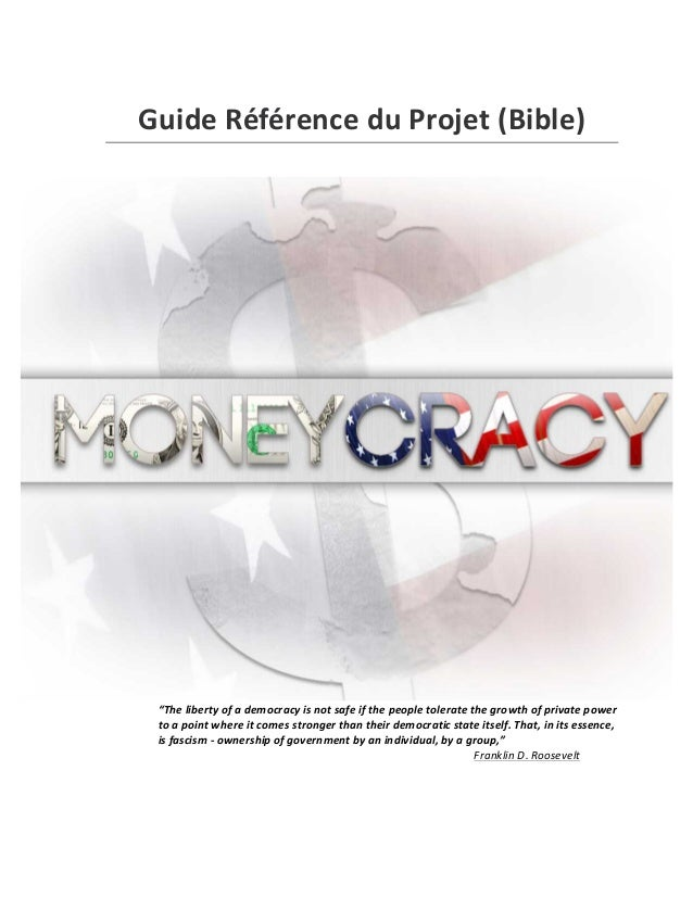"Guide	   Référence	   du	   Projet	   (Bible)	    	    ""The	   liberty	   of	   a	   democracy	   is	   not	   safe	   i..."