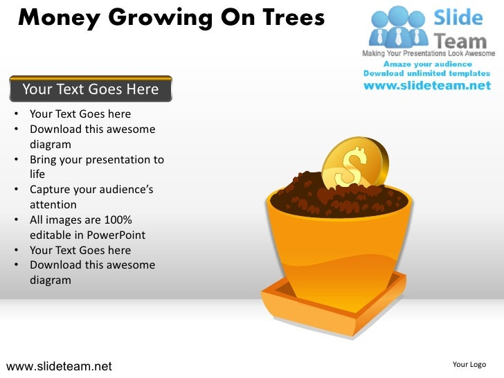Money Growing On Trees  Your Text Goes Here • Your Text Goes here • Download this awesome   diagram • Bring your presentat...