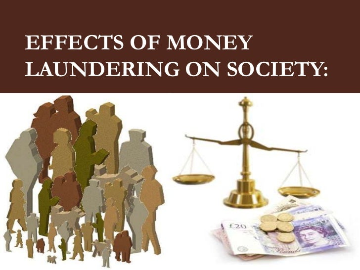 essay on money laundering The purpose of this study is to analyse harmful effects of the money laundering  on the economic growth of a developing country because of the weaker.