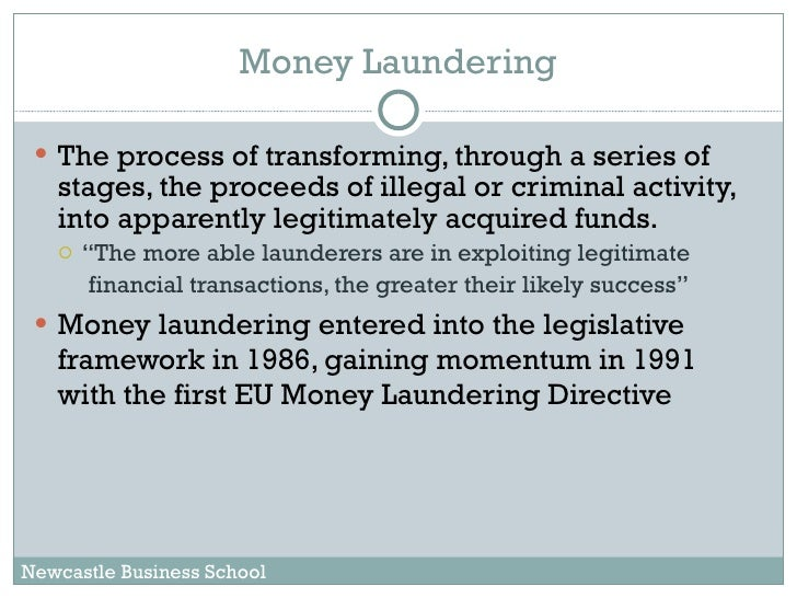 a discussion on money laundering International recognition of, and action against, the threat posed by money laundering continue to increase money laundering poses international and national security threats through corruption of officials and legal systems, undermines free enterprise by crowding out the private sector, and.