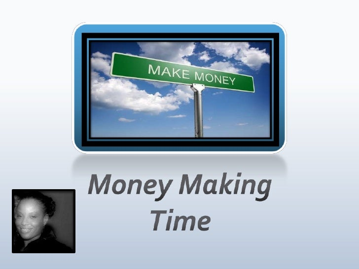 Money Making Time<br />