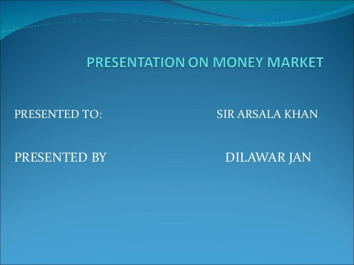 PRESENTED TO:   SIR ARSALA KHANPRESENTED BY     DILAWAR JAN