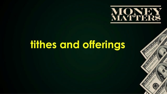 S    tithes and offerings