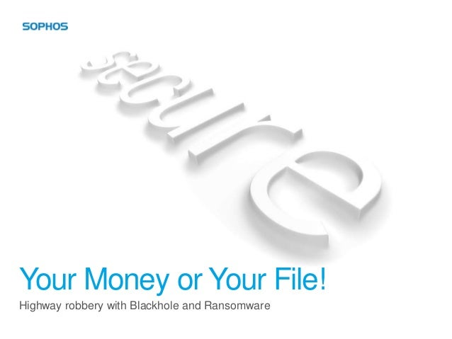 Your Money or Your File!Highway robbery with Blackhole and Ransomware