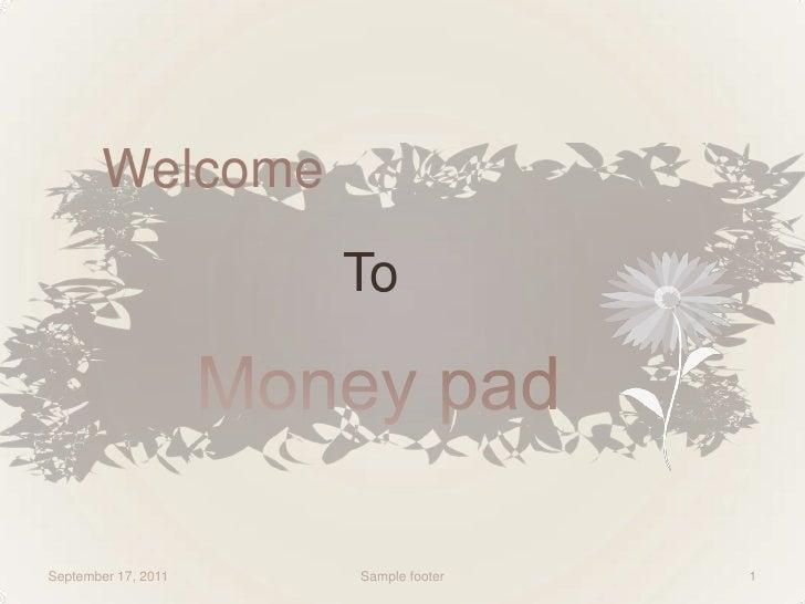 Money pad ppt