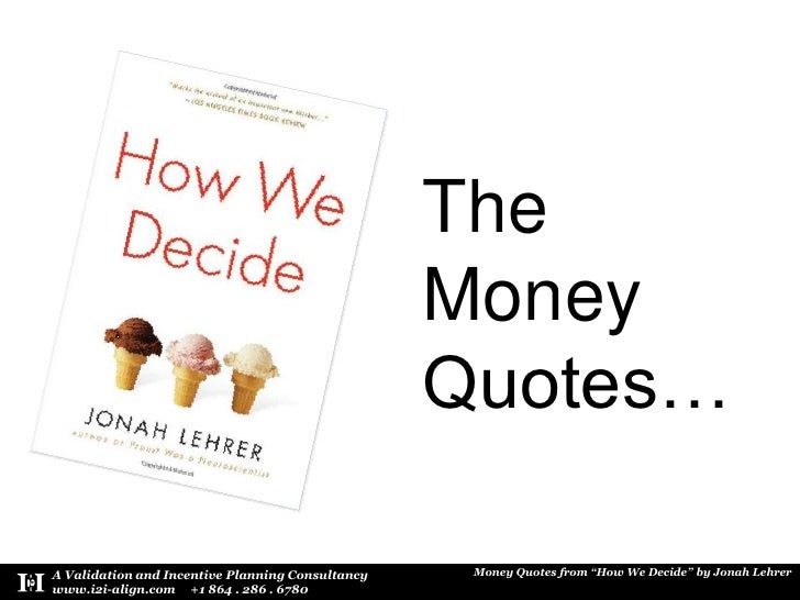 Money Quotes - How We Decide