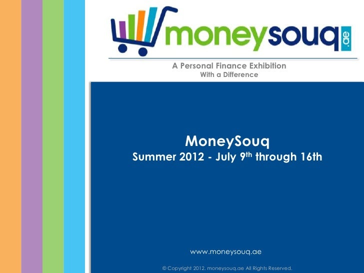 A Personal Finance Exhibition                                With a Difference                          MoneySouq     Summ...