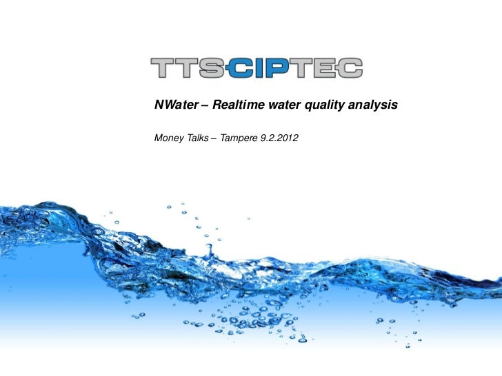 NWater – Realtime water quality analysisMoney Talks – Tampere 9.2.2012