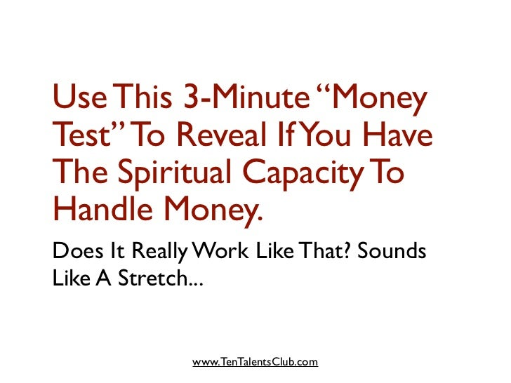 "Use This 3-Minute ""Money Test"" To Reveal If You Have The Spiritual Capacity To Handle Money. Does It Really Work Like That..."