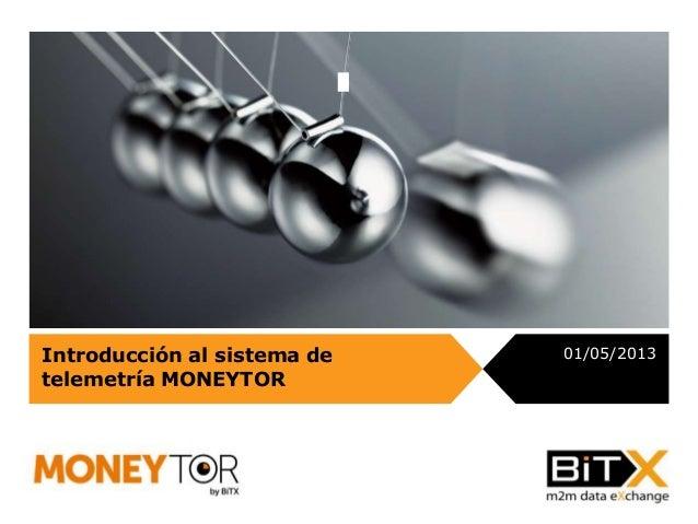 Introducción al sistema detelemetría MONEYTOR01/05/2013