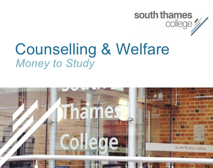 Money to Study  Counselling & Welfare