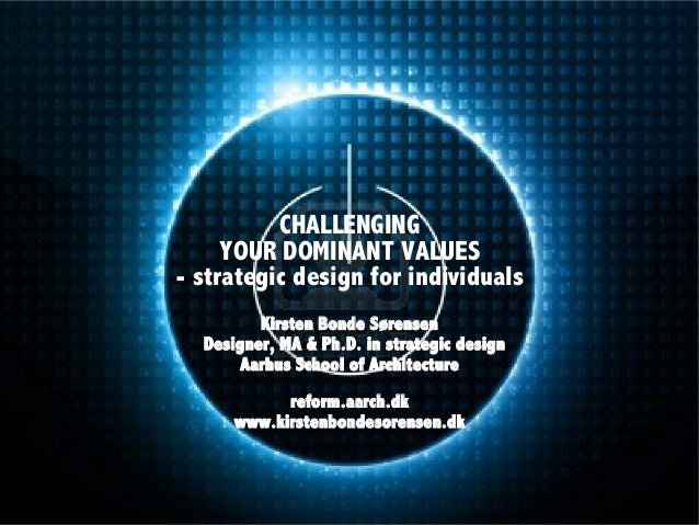 Challenging your dominant values - strategic design for individuals