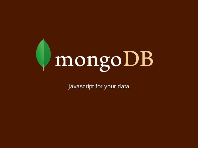 MongoDB - Javascript for your Data