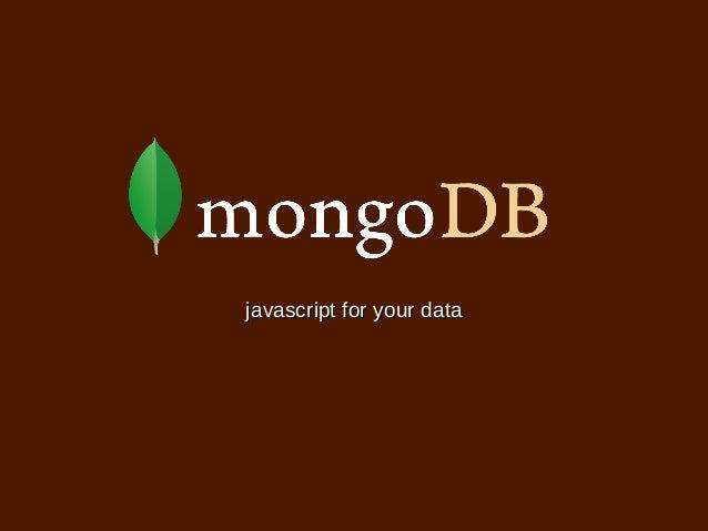 MongoDB - javascript for your data