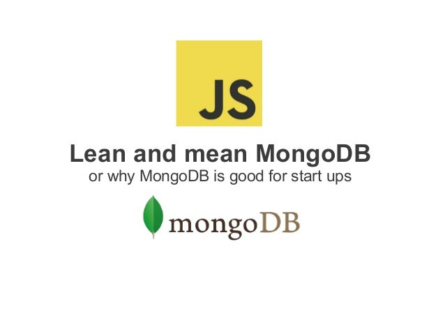 Lean and mean MongoDB or why MongoDB is good for start ups