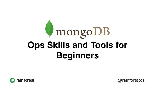 Ops Skills and Tools for Beginners [#MongoDB World 2014]