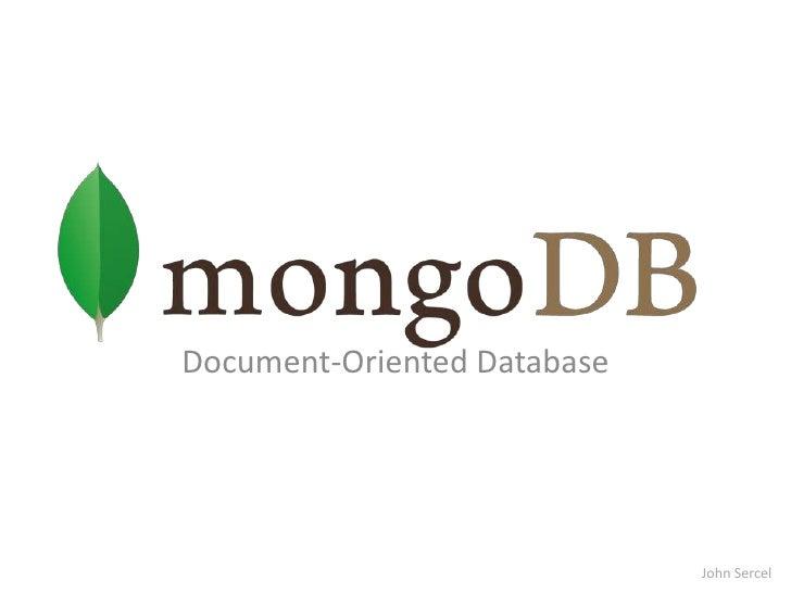 Document-Oriented Database<br />John Sercel<br />
