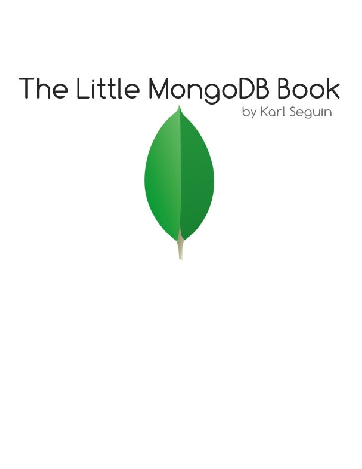 About This BookLicenseThe Little MongoDB Book book is licensed under the Attribution-NonCommercial 3.0 Unportedlicense. Yo...
