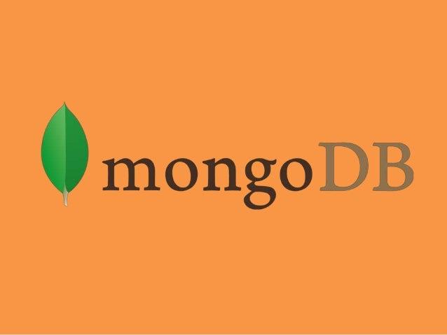 Que es? MongoDB, es un sistema de base de datos NoSQL, orientado a documentos, pensada para ser rápida, escalable y fácil ...