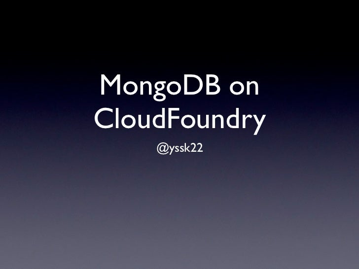 MongoDB onCloudFoundry    @yssk22