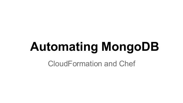 Automating MongoDB CloudFormation and Chef