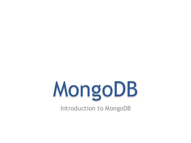 MongoDBIntroduction to MongoDB