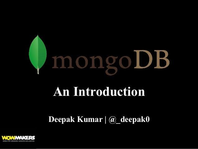 An IntroductionDeepak Kumar | @_deepak0