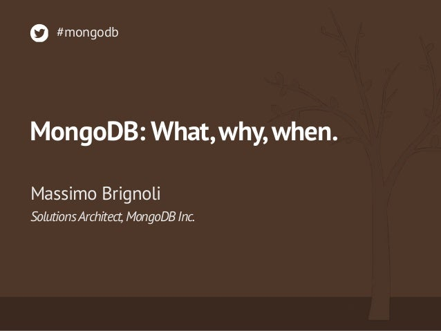 MongoDB: What, why, when