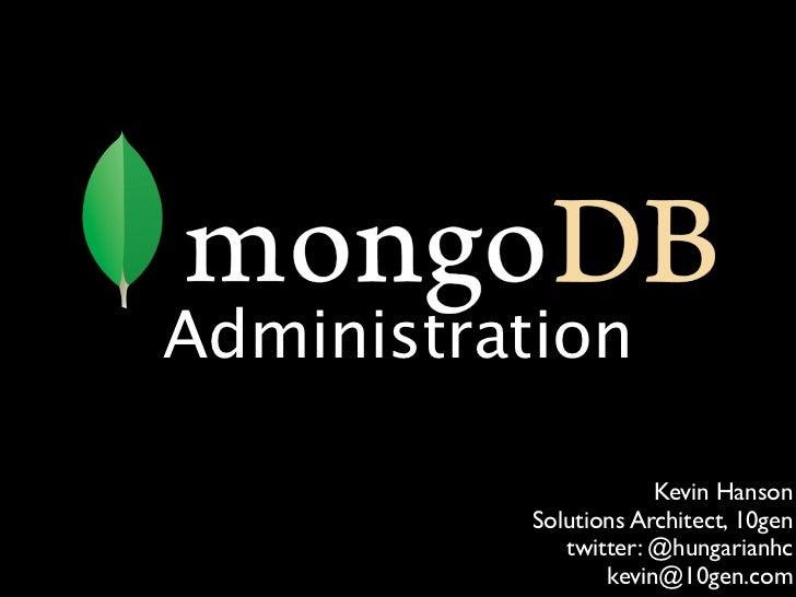 MongoDB Administration ~ Kevin Hanson