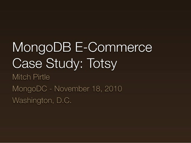 Mongodb and Totsy: An e-commerce case study
