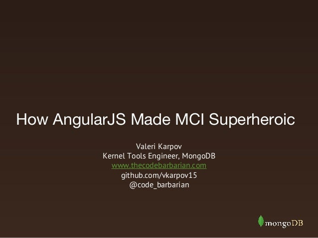 AngularJS Meetup 11/19/13 - AngularJS for MongoDB Continuous Integration
