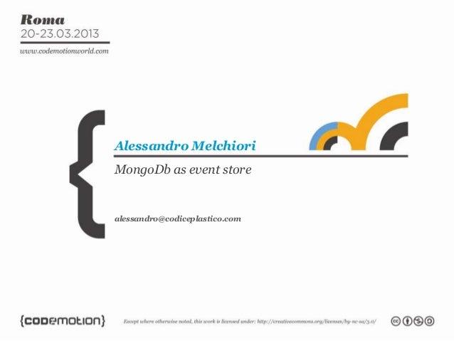 Alessandro MelchioriMongoDb as event storealessandro@codiceplastico.com